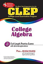 The best test preparation for the CLEP, College-Level Examination Program, in college algebra