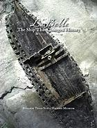 La Belle : the ship that changed history