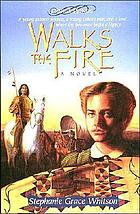 Walks the fire : a novel