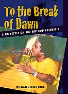 To the break of dawn : a freestyle on the hip hop aesthetic