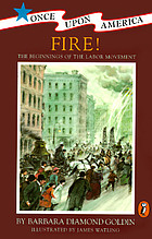 Fire! : the beginnings of the labor movement