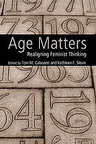 Age matters : realigning feminist thinking