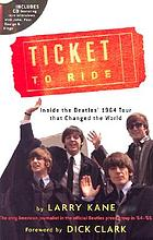 Ticket to ride : inside the Beatles' 1964 & 1965 tours that changed the world