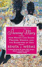 Showing Mary : how women can share prayers, wisdom, and the blessings of God