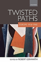 Twisted paths : Europe 1914-1945