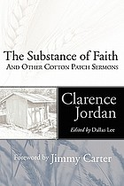 The substance of faith : and other cotton patch sermons