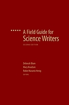 A field guide for science writers : the official guide of the National Association of Science Writers