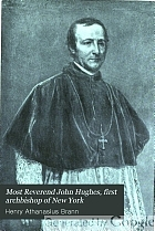 Most Reverend John Hughes, first archbishop of New York,