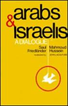 Arabs and + & Israelis : a dialogue
