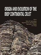 Origin and evolution of the deep continental crust