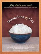 Seductions of rice : a cookbook