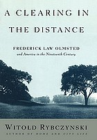 A clearing in the distance : Frederick Law Olmsted and America in the nineteenth century
