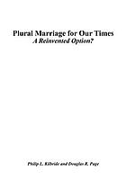 Plural marriage for our times : a reinvented option?