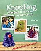 Knooking : 19 projects to knit with a crochet hook