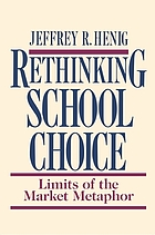 Rethinking school choice : limits of the market metaphor