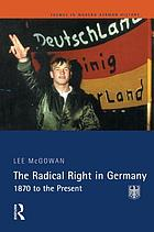 The radical right in Germany : 1870 to the present
