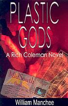 Plastic gods : a Rich Coleman novel