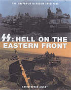 SS : hell on the Eastern Front : the Waffen-SS in Russia 1941-1945