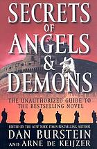 Secrets of Angels & Demons : the unauthorized guide to the bestselling novel