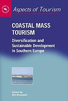 Coastal mass tourism : diversification and sustainable development in southern Europe