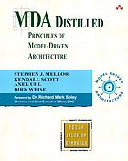 MDA distilled : principles of model-driven architecture