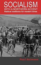 Socialism with a Northern accent : radical traditions for modern times