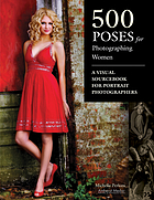 500 poses for photographing women : a visual sourcebook for portrait photographers