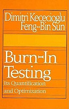 Burn-in testing : its quantification and optimization