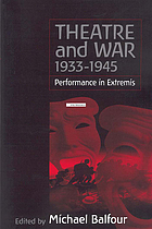 Theatre and war, 1933-1945 : performance in extremis