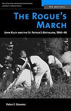 The rogue's march : John Riley & the St. Patrick's Battalion