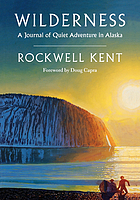 Wilderness : a journal of quiet adventure in Alaska