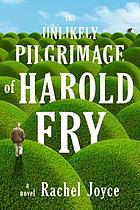 The unlikely pilgrimage of Harold Fry : a novel