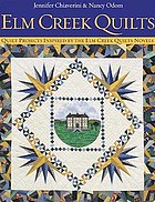 Elm Creek quilts : projects inspired by the Elm Creek quilts novels