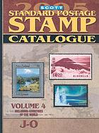Scott 2005 standard postage stamp catalogue. Volume 4, J-O : Countries of the world