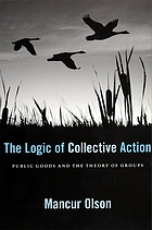 The logic of collective action : public goods and the theory of groups
