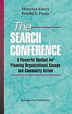 The search conference : a powerful method for planning organizational change and community action