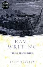 Travel writing : the self and the world