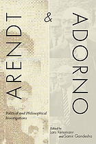 Arendt and Adorno : political and philosophical investigations