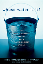 Whose water is it? : the unquenchable thirst of a water-hungry world