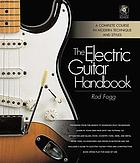 The electric guitar handbook : [a complete course in modern technique and styles]