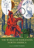 The World of Indigenous North America.