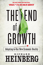 The end of growth : adapting to our new economic reality