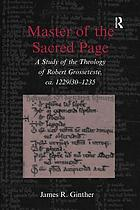 Master of the sacred page : a study of the theology of Robert Grosseteste, ca. 1229/30-1235