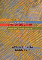 Power, teaching, and teacher education : confronting injustice with critical research and action