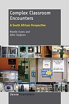 Complex classroom encounters : a South African perspective