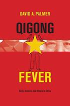 Qigong fever : body, science and Utopia in China