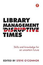 Library Management in Disruptive Times.