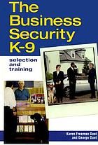 The business security K-9 : selection and training