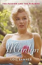 Revelations : the passion and paradox of Marilyn Monroe