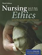 Nursing ethics : across the curriculum and into practice
